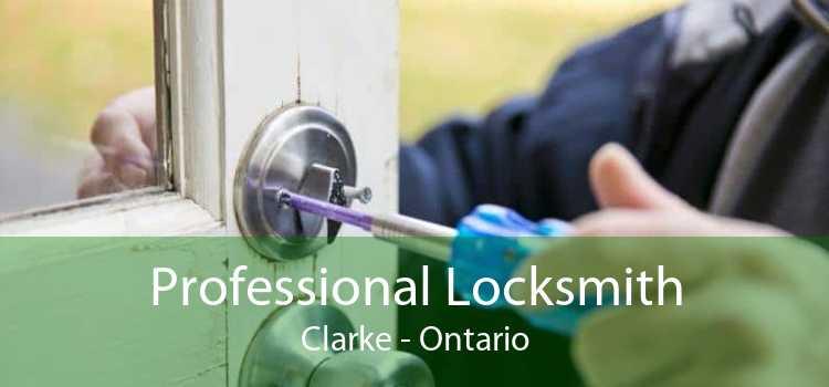 Professional Locksmith Clarke - Ontario